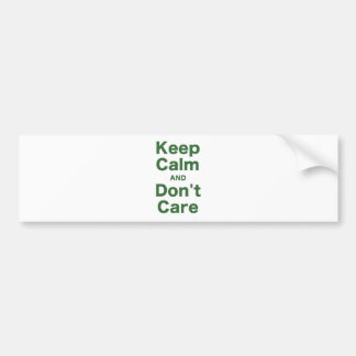 Keep Calm and Dont Care Bumper Sticker