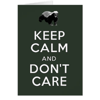 Keep Calm and Don't Care Card