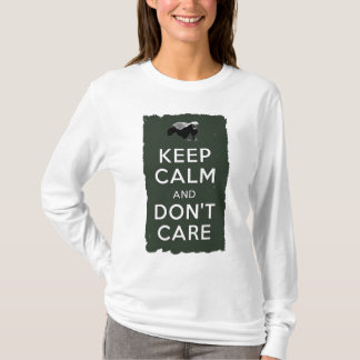 Keep Calm and Don't Care T-Shirt