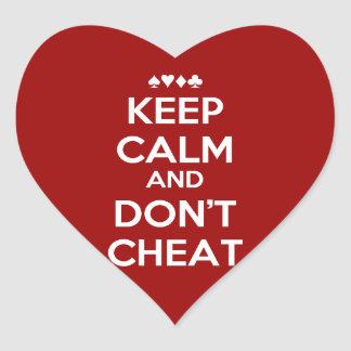 Keep Calm And Don't Cheat Heart Sticker