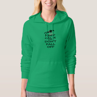 Keep Calm and Don't Fall Off Horse Hoodie