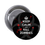 Keep Calm and don't get bit kill zombie zombies wa Pinback Button