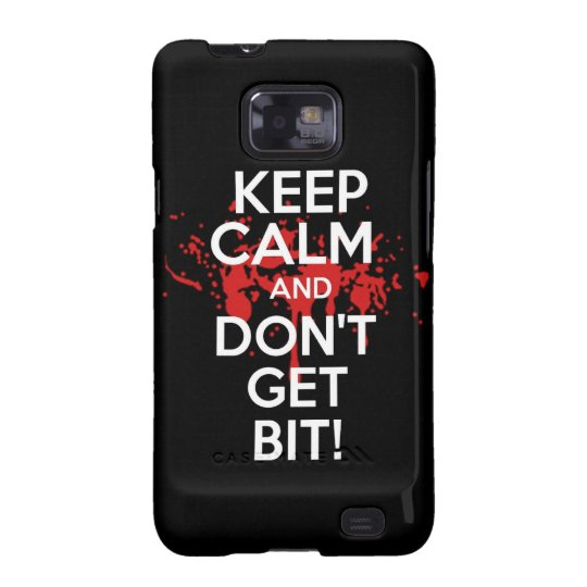 Keep Calm and don't get bit kill zombie zombies wa Galaxy SII Case