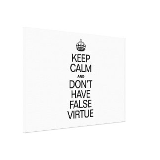 KEEP CALM AND DONT HAVE VIRTUE GALLERY WRAP CANVAS