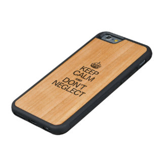 KEEP CALM AND DON'T NEGLECT CARVED CHERRY iPhone 6 BUMPER CASE