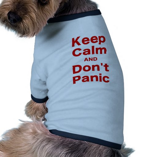 Keep Calm and Don't Panic Dog T-shirt