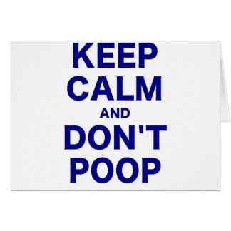 Keep Calm and Dont Poop Card