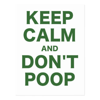 Keep Calm and Dont Poop Postcard