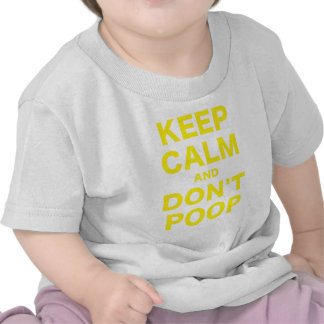 Keep Calm and Dont Poop T-shirt