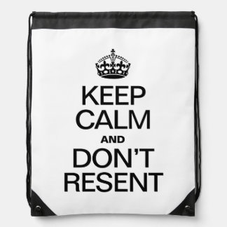 KEEP CALM AND DONT RESENT BACKPACKS