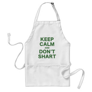 Keep Calm and Dont Shart Adult Apron