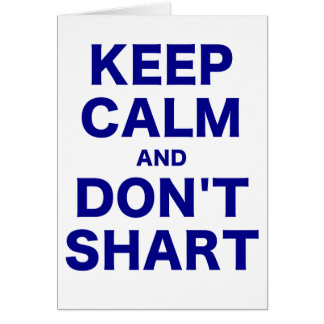 Keep Calm and Dont Shart Greeting Cards