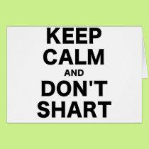 Keep Calm and Dont Shart Card