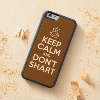 Keep Calm and Don't Shart Carved® Maple iPhone 6 Bumper Case