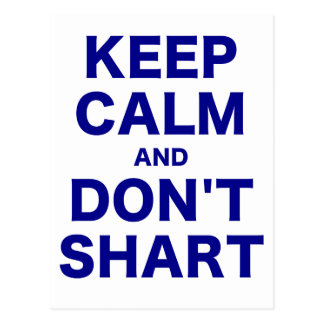 Keep Calm and Dont Shart Post Card