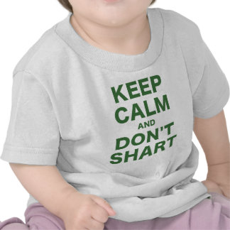 Keep Calm and Dont Shart T-shirts