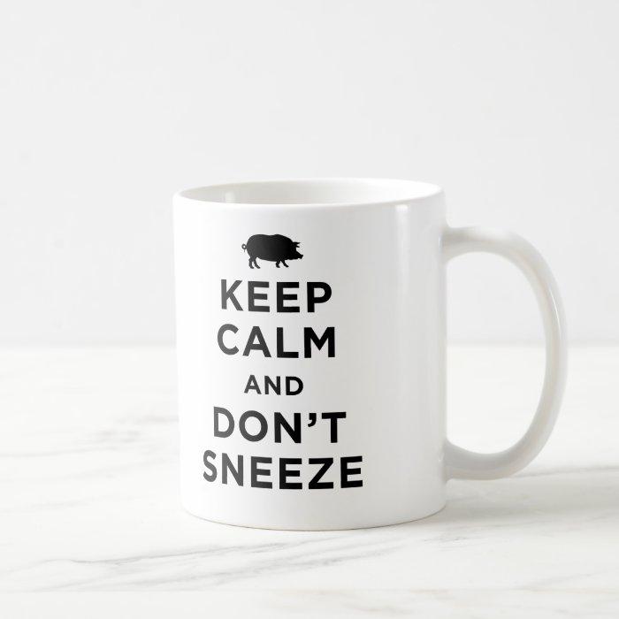 Keep Calm and Don't Sneeze Mug