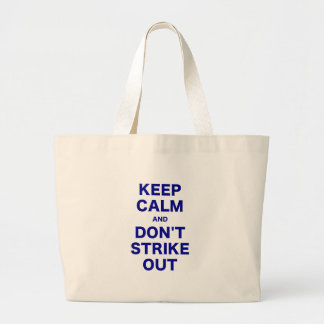 Keep Calm and Dont Strike Out Tote Bags