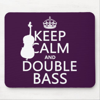 Keep Calm and Double Bass (any background color) Mouse Pad