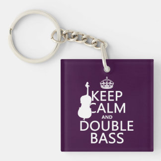 Keep Calm and Double Bass (any background color) Single-Sided Square Acrylic Keychain
