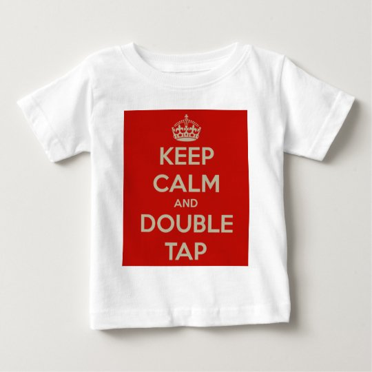 Keep Calm And Double Tap Baby T-Shirt