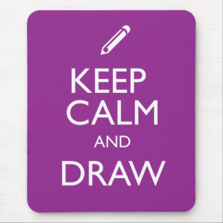KEEP CALM AND DRAW MOUSE PAD