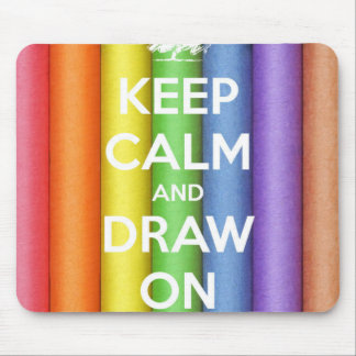 Keep Calm and Draw On Crayons Mouse Pad