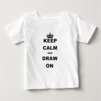 KEEP CALM AND DRAW ON INFANT T-SHIRT