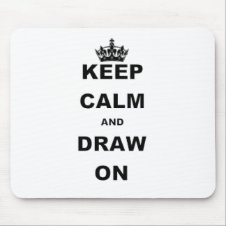 KEEP CALM AND DRAW ON MOUSE PAD