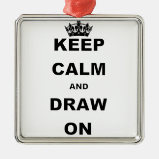 KEEP CALM AND DRAW ON SQUARE METAL CHRISTMAS ORNAMENT