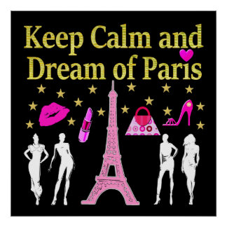 KEEP CALM AND DREAM OF PARIS POSTER