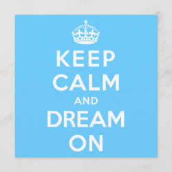 with Keep Calm and Dream On design