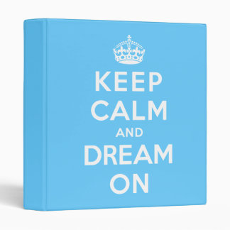 Keep Calm and Dream On 3 Ring Binder
