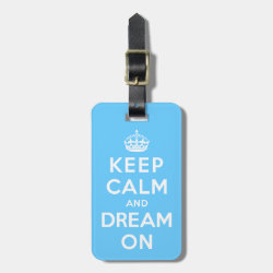 Small Luggage Tag with leather strap with Keep Calm and Dream On design