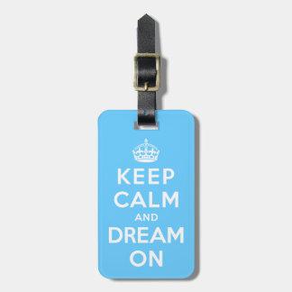 Keep Calm and Dream On Bag Tag