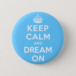 Round Button with Keep Calm and Dream On design