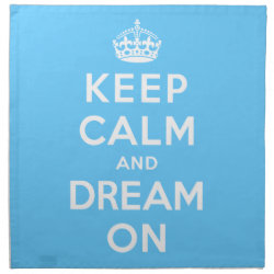 Cloth Napkins (set of 4) dinner 20' x 20' with Keep Calm and Dream On design