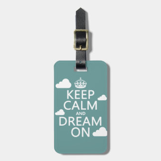 Keep Calm and Dream On (clouds) - all colors Bag Tag