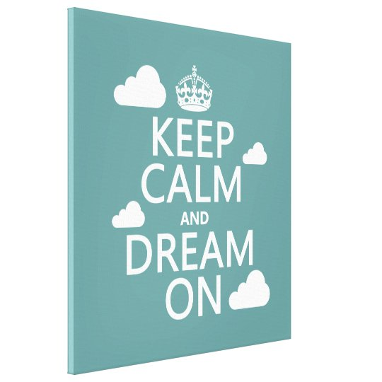 Keep Calm and Dream On (clouds) - all colors Canvas Print