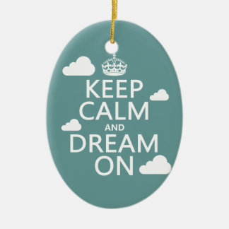 Keep Calm and Dream On (clouds) - all colors Ceramic Ornament
