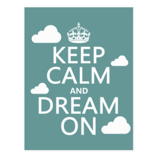 Keep Calm and Dream On (clouds) - all colors Postcard