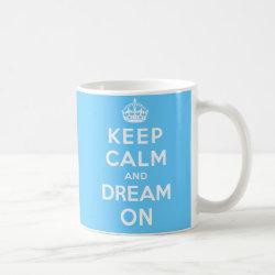 Classic White Mug with Keep Calm and Dream On design
