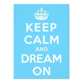Keep Calm and Dream On 6.5x8.75 Paper Invitation Card
