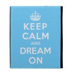 Keep Calm and Dream On iPad Folio Cases