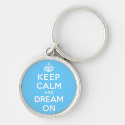 Premium Round Keychain with Keep Calm and Dream On design