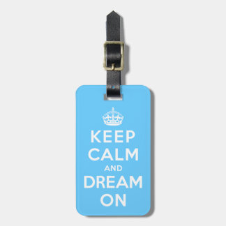 Keep Calm and Dream On Tag For Bags