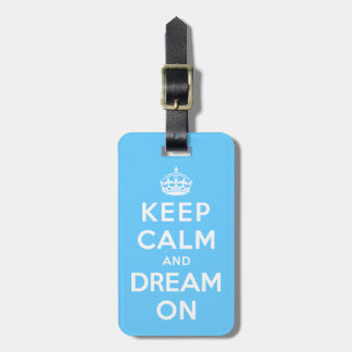 Keep Calm and Dream On Luggage Tag