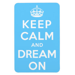 4'x6' Photo Magnet with Keep Calm and Dream On design