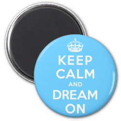 Round Magnet with Keep Calm and Dream On design