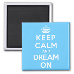 Square Magnet with Keep Calm and Dream On design